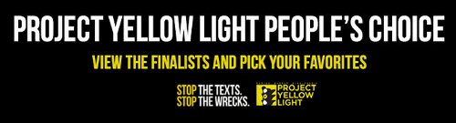 Project Yellow Light People's Choice: Stop the Texts, Stop the Wrecks