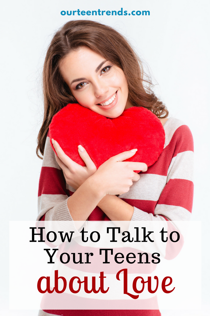 How to Talk to Your Teens about Love