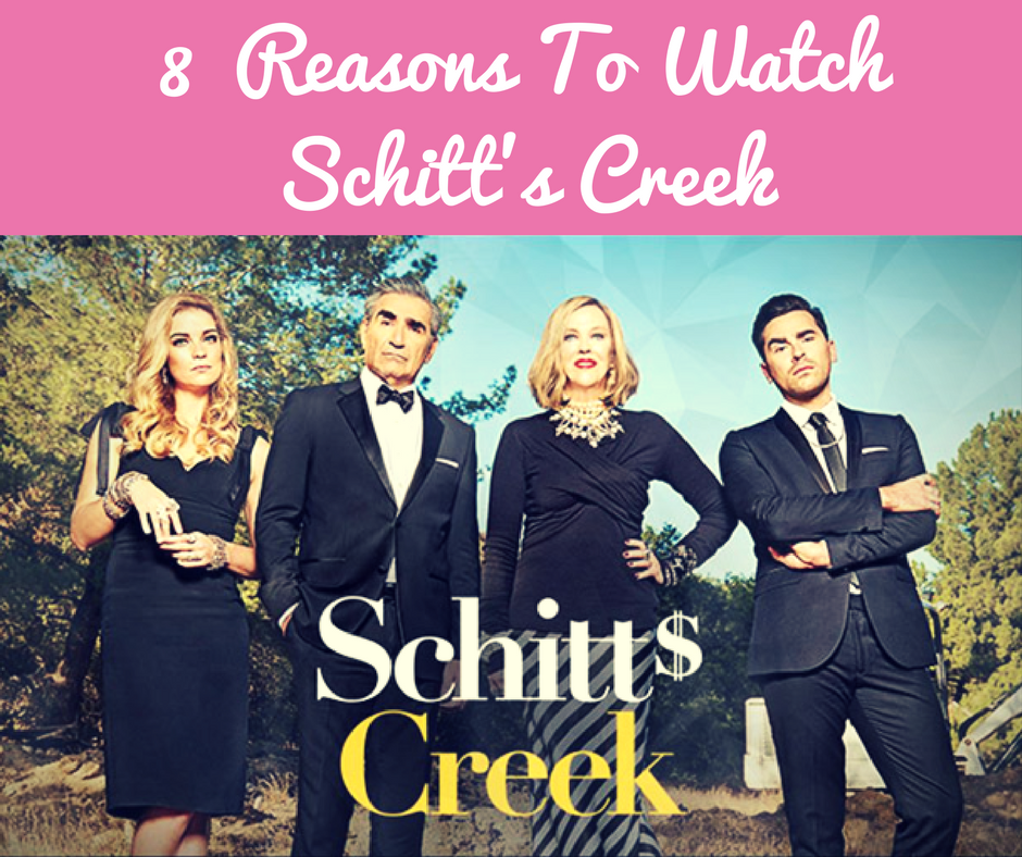 8 Reasons To Love Schitt's Creek
