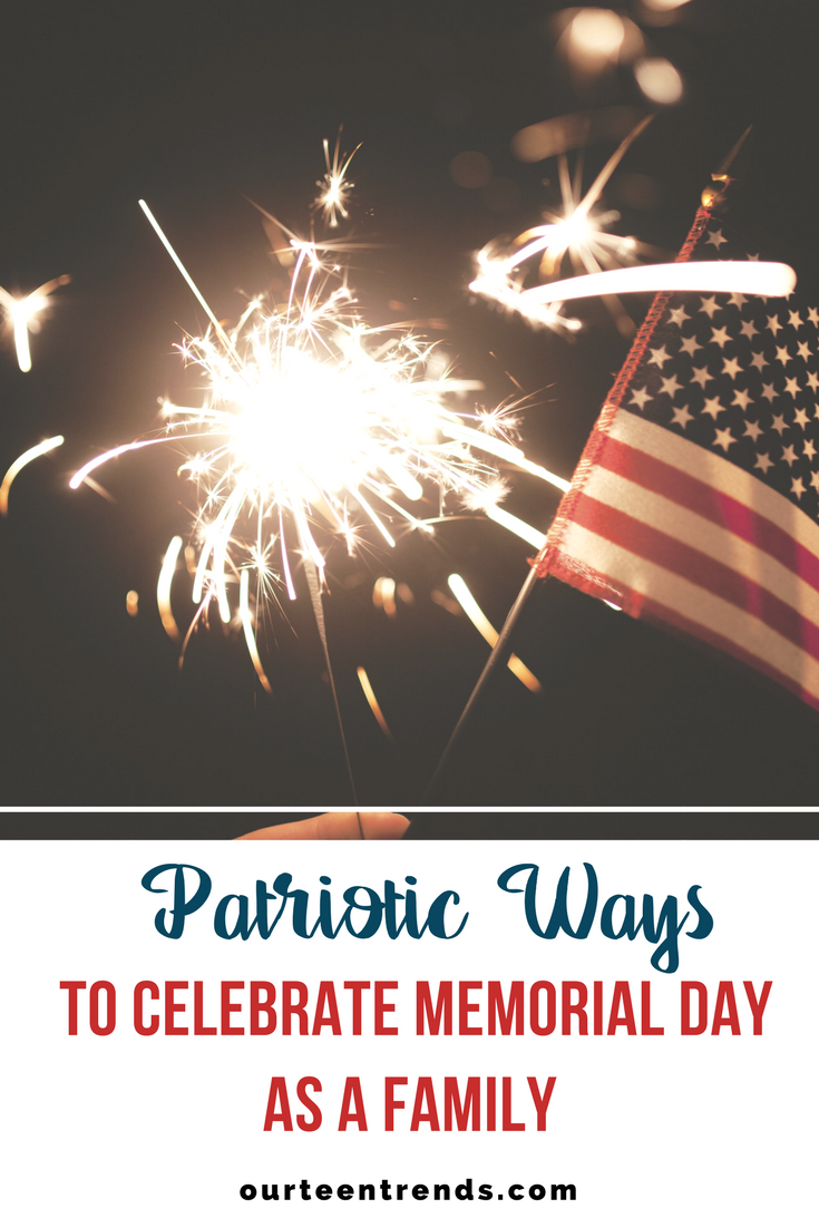 Patriotic Ways to Celebrate Memorial Day as a Family