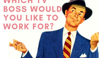 Which TV Boss Would You Like to Work for?